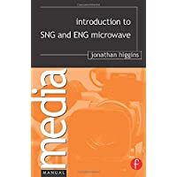 Introduction to SNG and ENG Microwave (Media Manuals)