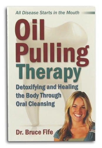 Oil Pulling Therapy (Books Oil Pulling Therapy, by Bruce Fife)