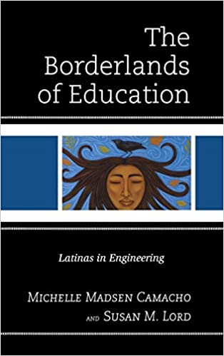 The Borderlands of Education: Latinas in Engineering