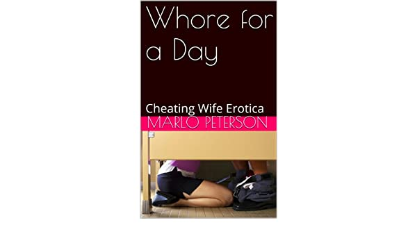 Whore for a Day (Cheating Wife Erotica)