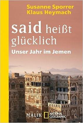 Said Heisst Glucklich Unser Jahr Im Jemen Amazon De Susanne