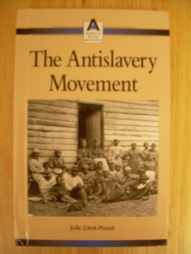 The Antislavery Movement (American Social Movements (Hardcover))