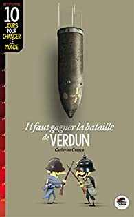 Il faut gagner la bataille de Verdun par Cuenca