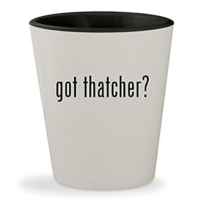 got thatcher? - White Outer & Black Inner Ceramic 1.5oz Shot Glass