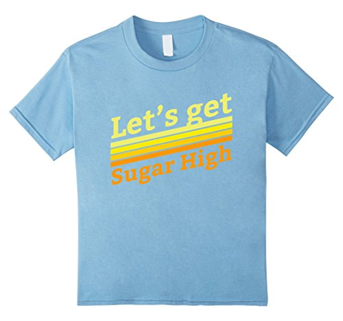 Kids Let's Get Sugar High T-Shirt Retro Throwback 70s Tee 12 Baby Blue - Easy Throwback Costumes
