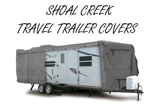 SHOAL CREEK COMPANY 27' - 30' TRAVEL TRAILER COVER (SHIPPING INCLUDED) by SHOAL CREEK COMPANY