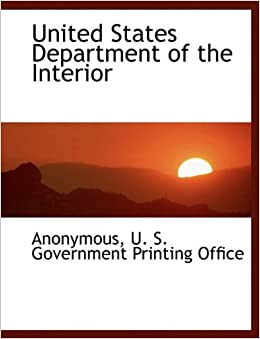 United States Department Of The Interior Anonymous U S Government Printing Office