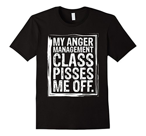 (Mens My Anger Management Class Pisses Me Off Funny T-Shirts Medium Black)