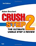 Crush Step 2: The Ultimate USMLE Step 2 Review, 3e by Brochert MD Adam (2007-01-22) Paperback