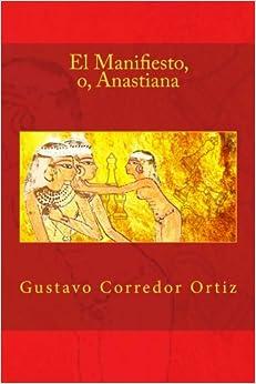 Gustavo Corredor Ortiz - El Manifiesto, O, Anastiana