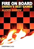 Fire On Board: Shirov's Best Games-Alexei Shirov