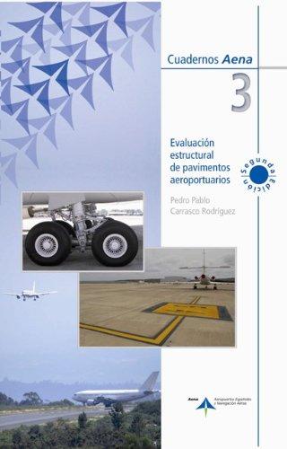 Descargar Libro Evaluación Estructural De Pavimentos Aeroportuarios Pedro Pablo Carrasco Rodríguez