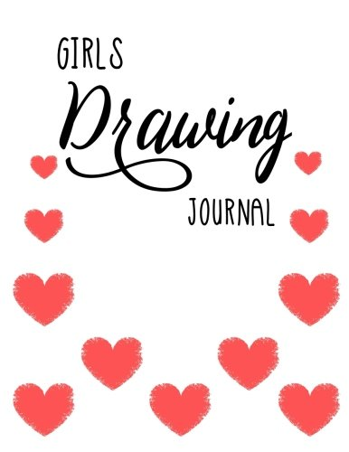 Girls Drawing Journal: 8.5 x 11, 120 Unlined Blank Pages For Unguided Doodling, Drawing, Sketching & Writing