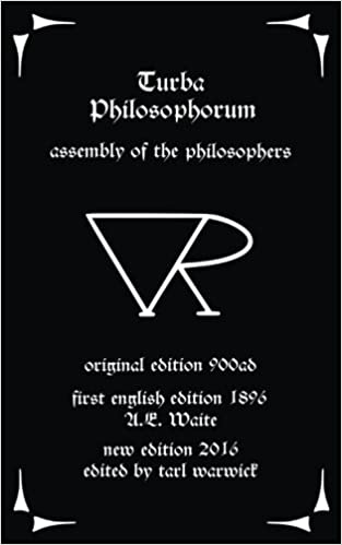 Turba Philosophorum: Assembly of the Philosophers: Unknown Author, Tarl Warwick, Arthur Edward Waite: 9781537201498: Amazon.com: Books