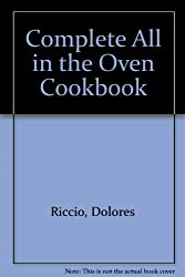 Complete All in the Oven Cookbook
