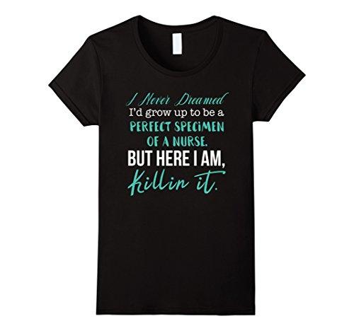 Womens Grow up to be a perfect Nurse, here I am Killin it tshirt Large Black (Nurses Rock)