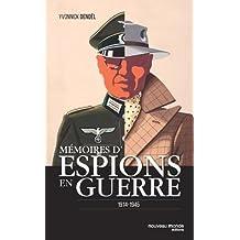 MÉMOIRES D'ESPIONS EN GUERRE 1914-1945