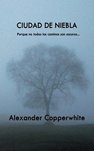 Ciudad de niebla (Relato) (Spanish Edition) [Alexander Copperwhite] (Tapa Blanda)