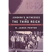 Jehovah's Witnesses and the Third Reich: Sectarian Politics under Persecution
