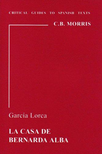 Garcia Lorca: La casa de Bernarda Alba (Critical Guides to Spanish Texts)