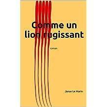 Comme un lion rugissant: roman (French Edition)