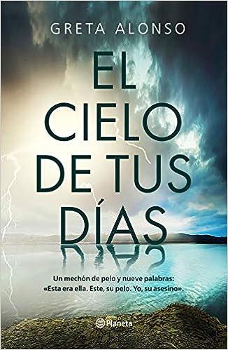 El cielo de tus días de Greta Alonso