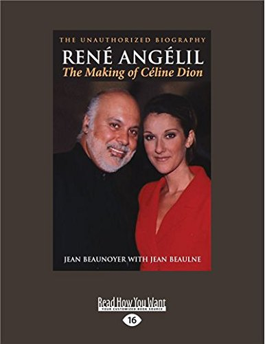 Download Rene Angelil: The Making of Celine Dion: The Unauthorized Biography pdf epub