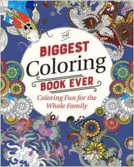 The Biggest Coloring Book Ever: Coloring Fun for the Whole ...