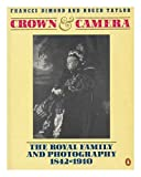 img - for Crown and Camera: The Royal Family and Photography 1842-1910 book / textbook / text book