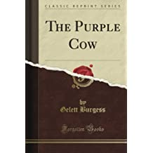The Purple Cow (Classic Reprint)