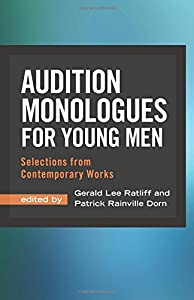 Audition Monologues for Young Men: Selections from Contemporary Works