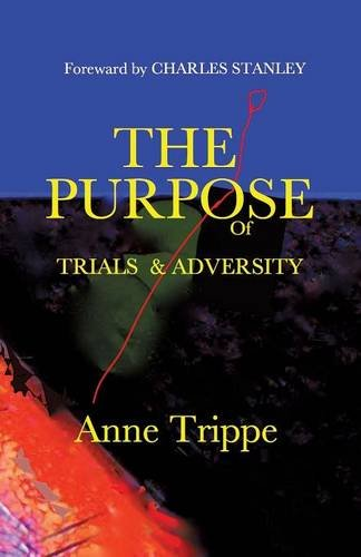 The Purpose of Trials and Adversity