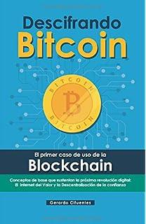 DESCIFRANDO BITCOIN: El primer caso de uso de la Blockchain (Spanish Edition)
