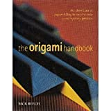Origami Handbook: The Classic Art of Paperfolding in Step-by-Step Contemporary Projects