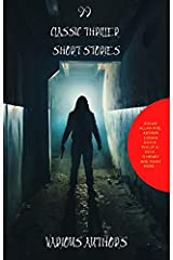 99 Classic Thriller Short Stories: : Works by Philip K. Dick, Edgar Allan Poe, Arthur Conan Doyle, H.G. Wells, Wilkie Collins...and many more ! (99 Readym Anthologies Book 1) Kindle Edition