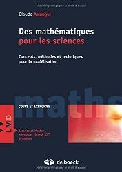 Des mathématiques pour les sciences - Concepts, méthodes et techniques pour la modélisation