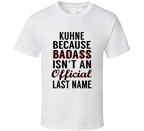 kuhne-because-badass-isnt-an-official-name-t-shirt-m-white