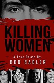 KILLING WOMEN: The True Story of Serial Killer Don Miller's Reign of Te