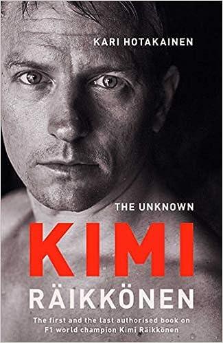 The Unknown Kimi Raikkonen: Amazon.es: Kari Hotakainen: Libros en idiomas extranjeros