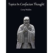 Topics In Confucian Thought (Topics In Philosophy Book 3)