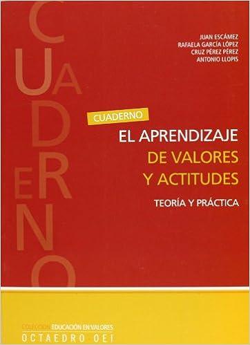 El aprendizaje de valores y actitudes: Teoría y practica Educación en valores: Amazon.es: Juan Escámez Sánchez, Rafaela García López, Cruz Pérez Pérez, ...