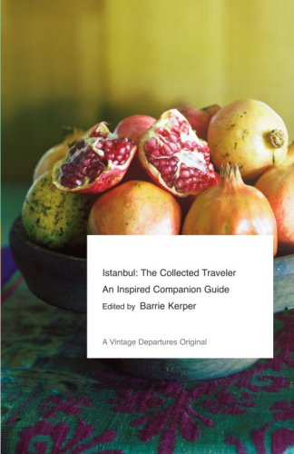 Istanbul: The Collected Traveler: An Inspired Companion Guide (Vintage Departures)