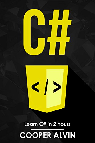 C#: Learn C# In 2 Hours And Start Programming Today!