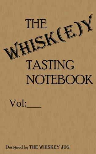 THE Whiskey Tasting Notebook: The best notebook for taking whiskey notes and keeping them organized