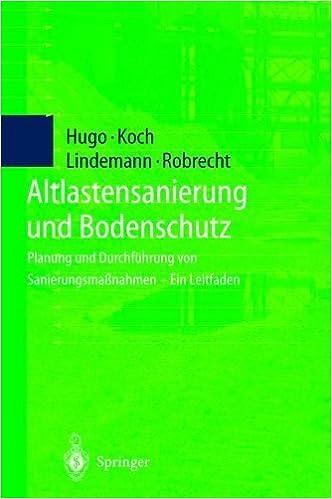 Book Altlastensanierung und Bodenschutz: Planung und Durchführung von Sanierungsmaßnahmen ― Ein Leitfaden (German Edition)