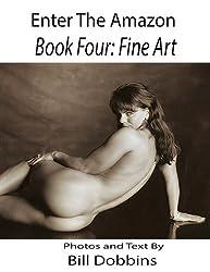 Enter the Amazon - Book Four: Fine Art (English Edition)