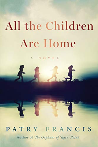 Book Cover: All the Children Are Home: A Novel