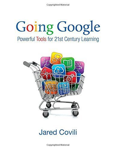 Going Google: Powerful Tools for 21st Century Learning by Jared Covili (2012-03-19)