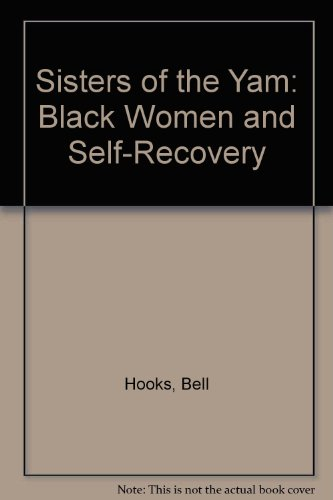 Sisters of the Yam: Black Women and Self-Recovery