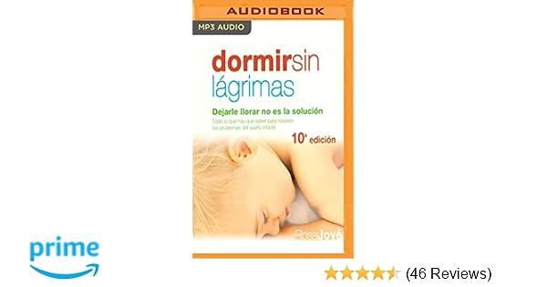 Dormir sin lágrimas: Dejarle llorar no es la solución (Spanish Edition): Rosa Jové, Diana Angel: 0191091696897: Amazon.com: Books